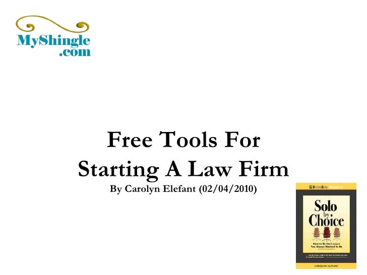 Free Tools For Starting A Law Firm By Carolyn Elefant (02/04/2010)