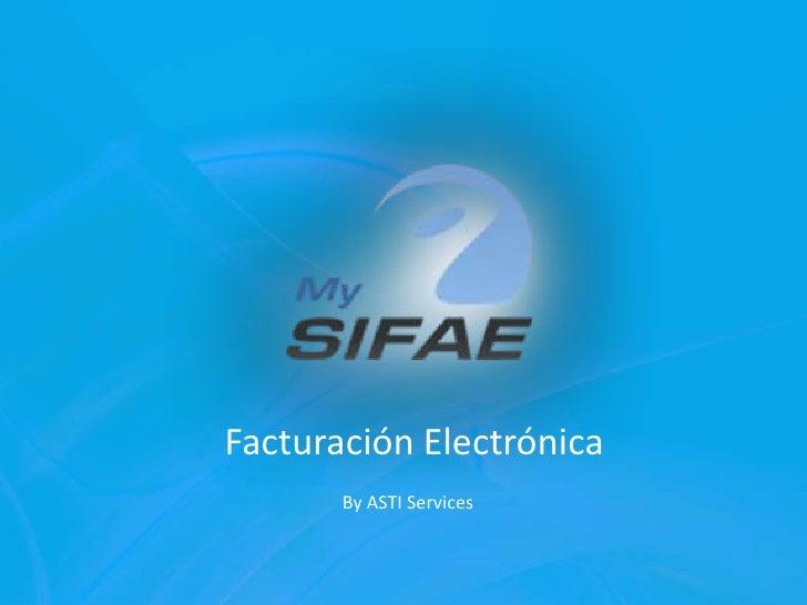 FacturaciónElectrónica<br />By ASTI Services<br />