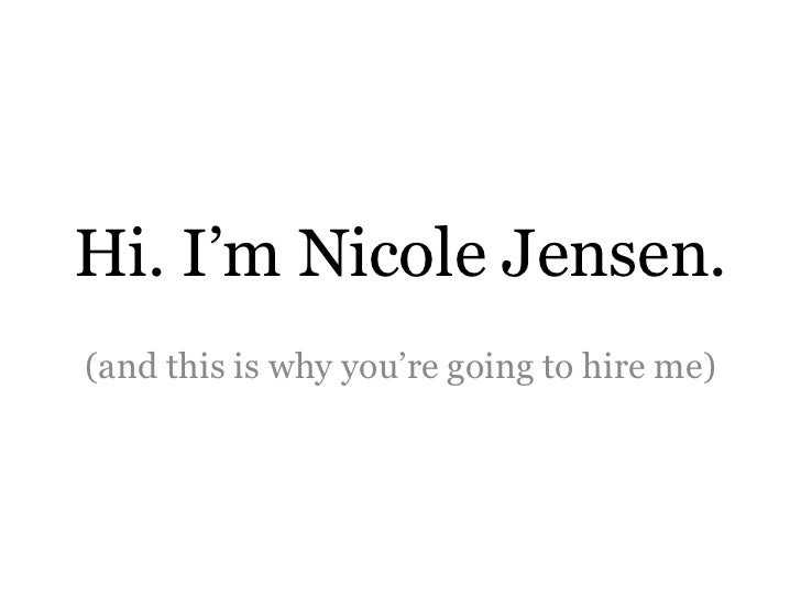 """Hi. I""""m Nicole Jensen.(and this is why you""""re going to hire me)"""