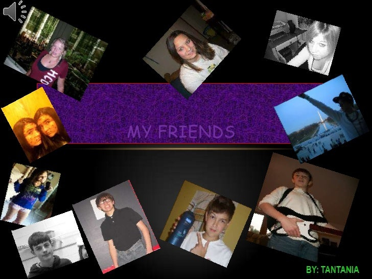 MY Friends<br />By: tantania<br />