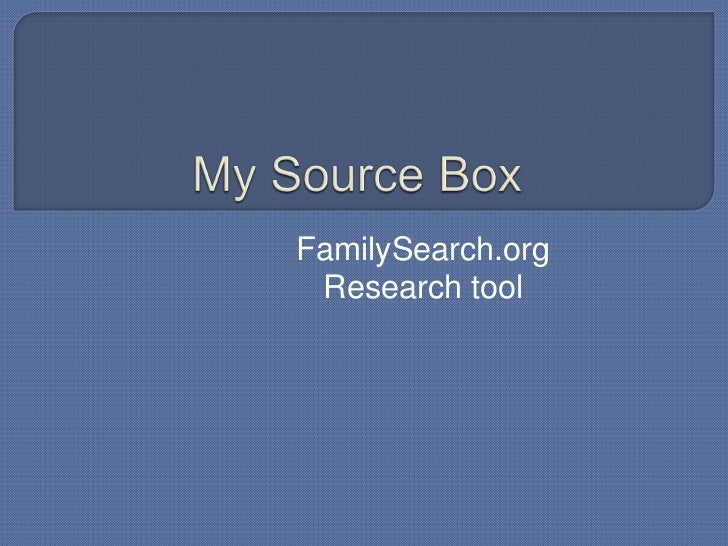 My source box 5 family search.org