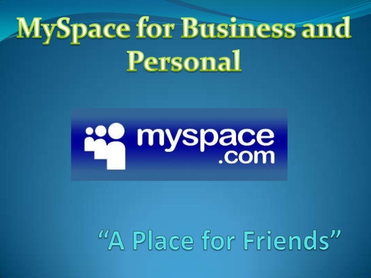 About MySpace Launched in 2004 200 million current users It is used for personal use, like expressing your self and  fo...