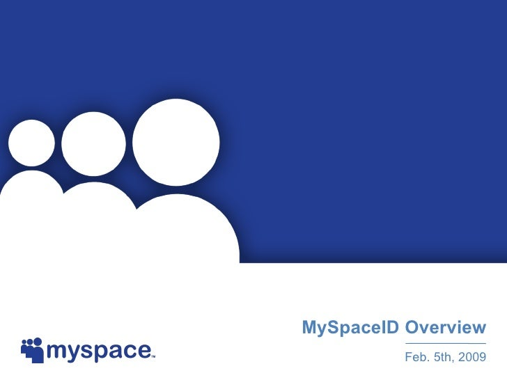 MySpaceID Overview 2.5.09