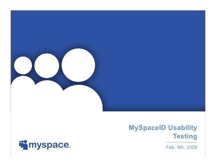 MySpaceID Usability Testing