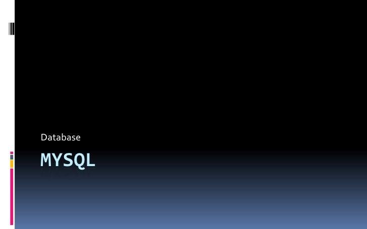 Mysql<br />Database<br />