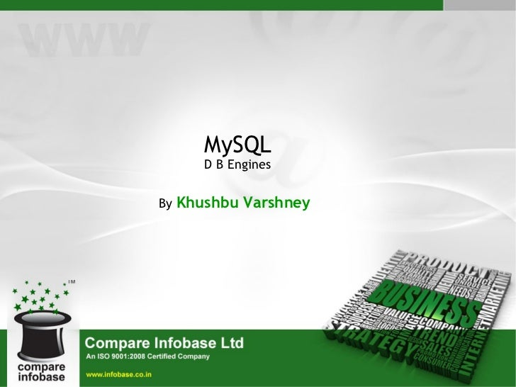 MySQL D B Engines By  Khushbu Varshney
