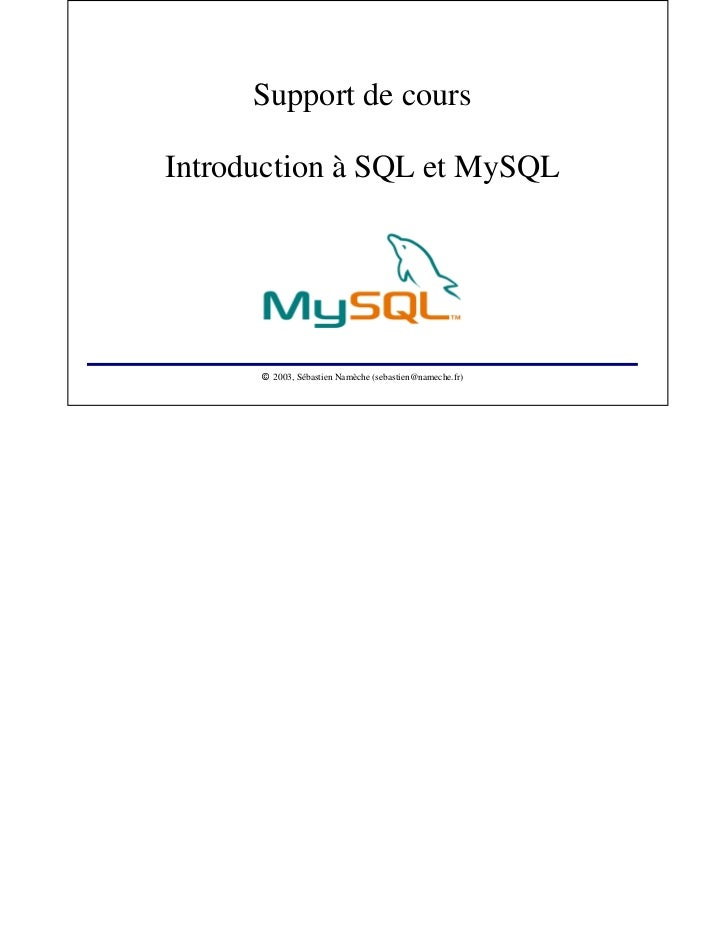 Support de coursIntroduction à SQL et MySQL                 2003, Sébastien Namèche (sebastien@nameche.fr)