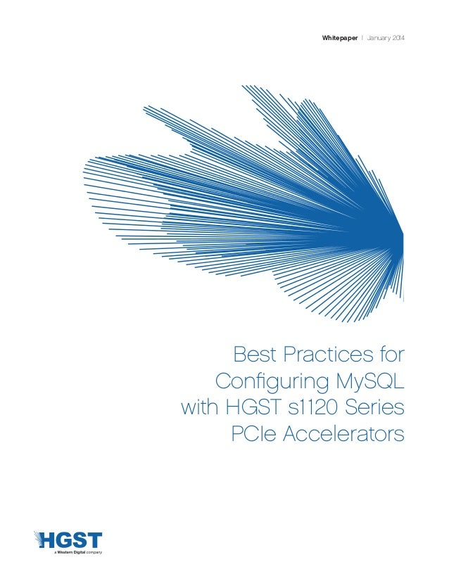 Best Practices for Configuring MySQL with HGST s1120 Series PCIe Accelerators