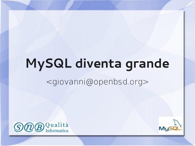 Mysql diventa grande