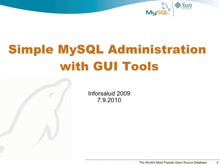 Simple MySQL Administration  with GUI Tools Inforsalud 2009 11.3.2009