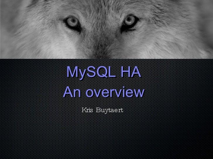 MySQL HA An overview Kris Buytaert