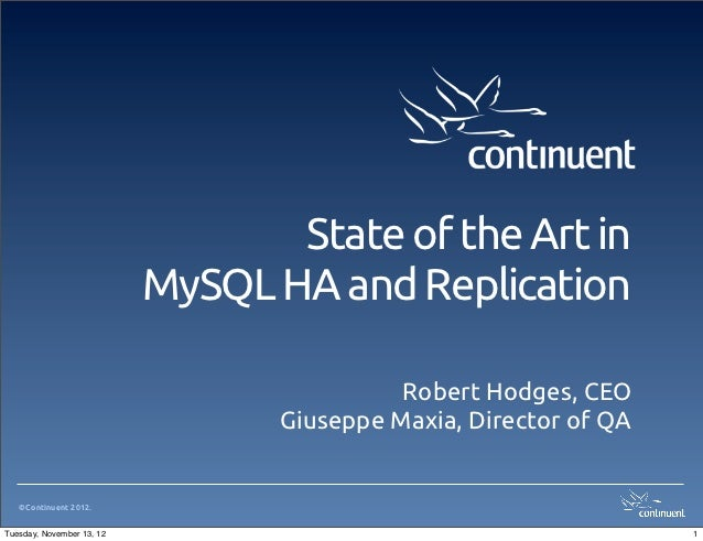 State of the Art in                           MySQL HA and Replication                                            Robert H...