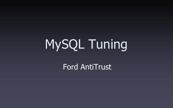 MySQL Tuning   Ford AntiTrust