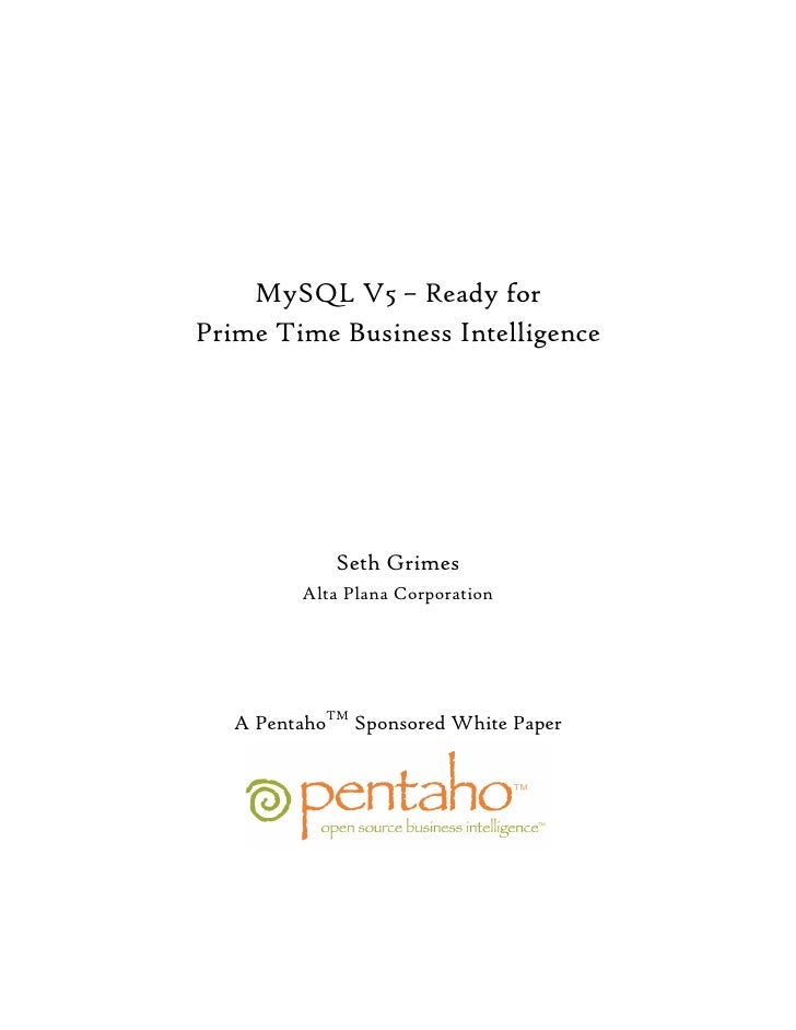 MySQL V5 – Ready for Prime Time Business Intelligence                  Seth Grimes          Alta Plana Corporation        ...
