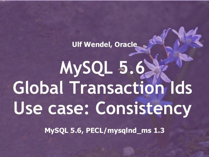 MySQL 5.6 Global Transaction IDs - Use case: (session) consistency