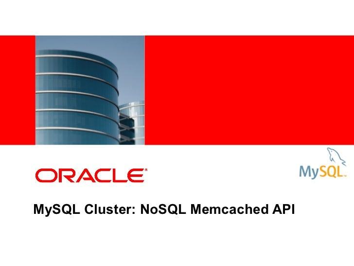 MySQL Cluster: NoSQL Memcached API
