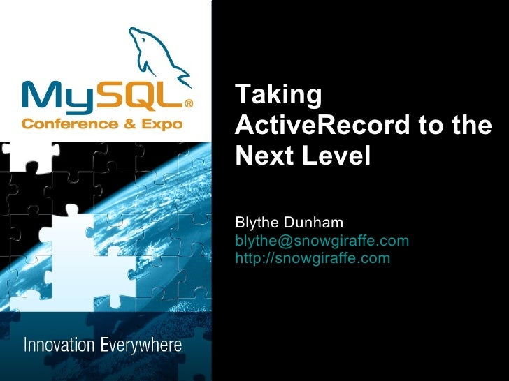 MySQLConf2009: Taking ActiveRecord to the Next Level