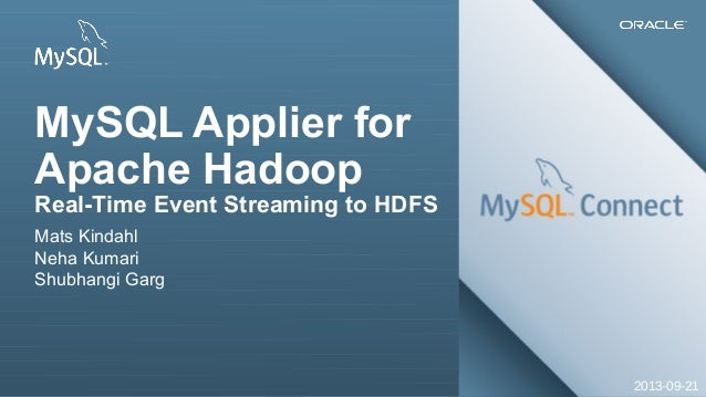 MySQL Applier for Apache Hadoop: Real-Time Event Streaming to HDFS