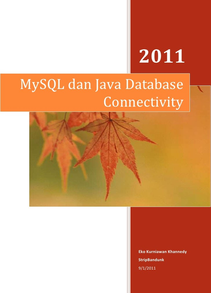 MySQL dan Java Database Connectivity2011Eko Kurniawan KhannedyStripBandunk9/1/2011rightcenter<br />Daftar Isi<br /> TOC o ...