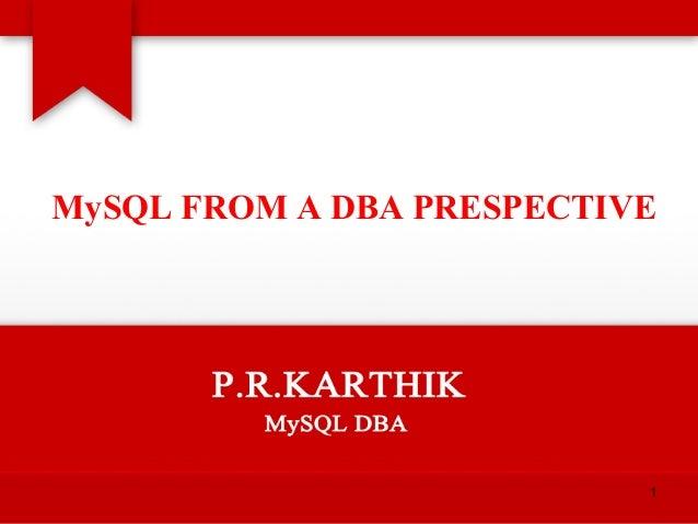 MySQL FROM A DBA PRESPECTIVE  1