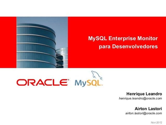MySQL Enterprise Monitor<Insert Picture Here>                           para Desenvolvedores                              ...