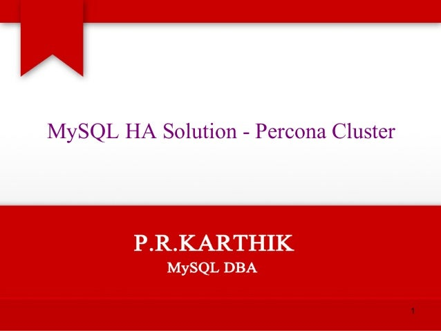 1 MySQL HA Solution - Percona Cluster