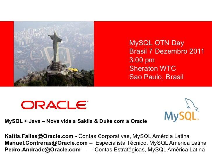 MySQL OTN Day          <Insert Picture Here>               Brasil 7 Dezembro 2011                                         ...
