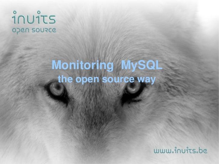 Monitoring  MySQL the open source way