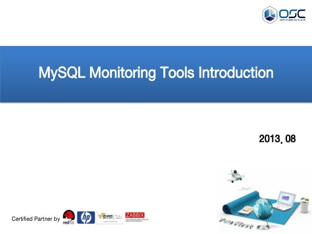 2013. 08 MySQL Monitoring Tools Introduction Certified Partner by