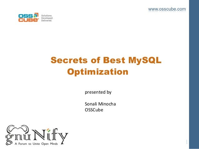Secrets of Best MySQL Optimization presented by Sonali Minocha OSSCube