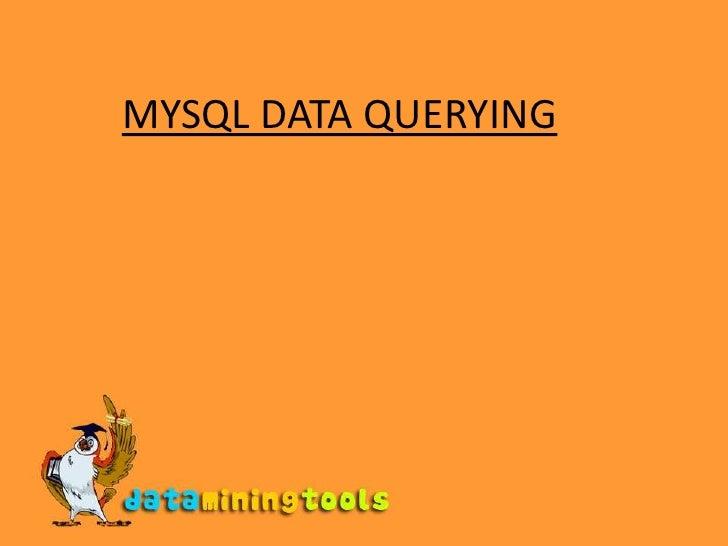 MYSQL DATA QUERYING<br />