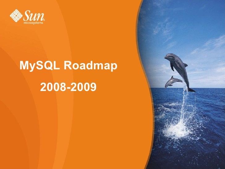 My sql roadmap 2008 2009