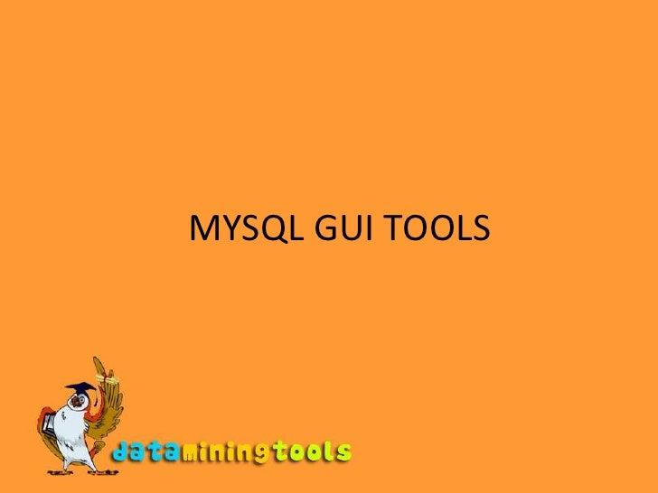 MYSQL GUI TOOLS<br />