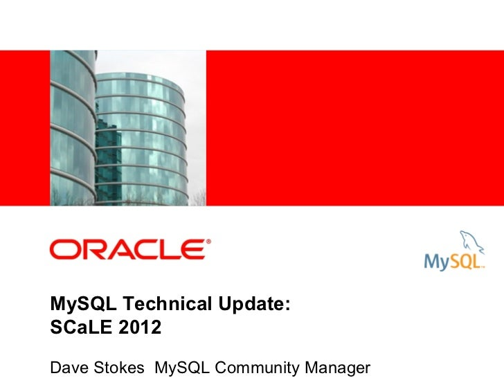 <Insert Picture Here>MySQL Technical Update:SCaLE 2012Dave Stokes MySQL Community Manager