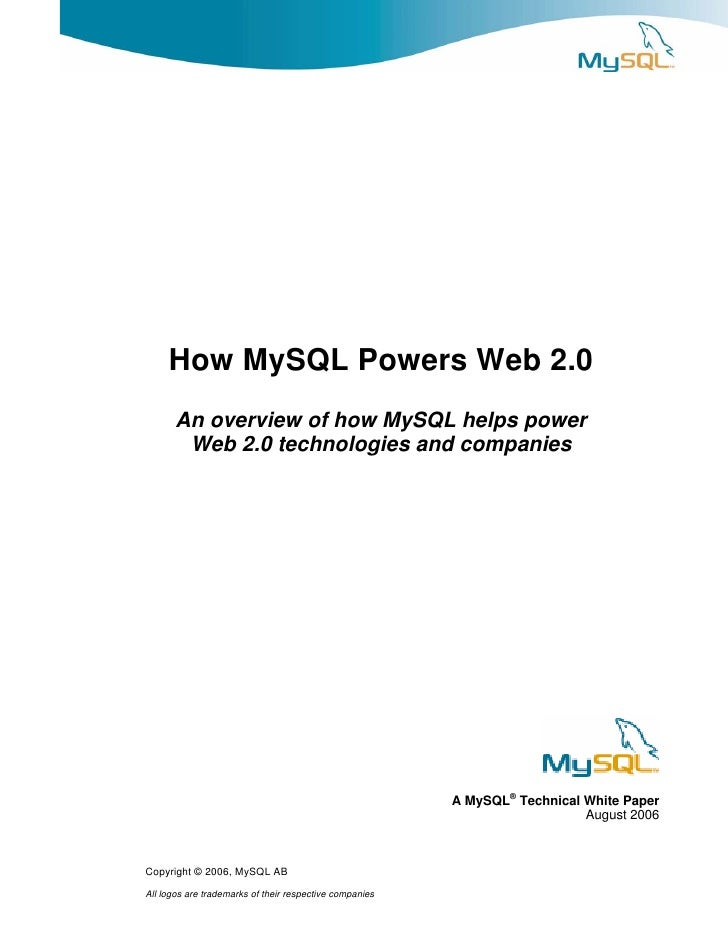 How MySQL Powers Web 2.0        An overview of how MySQL helps power         Web 2.0 technologies and companies           ...