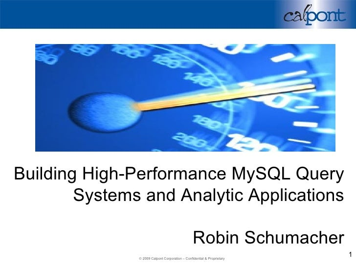 Building High-Performance MySQL Query Systems and Analytic Applications Robin Schumacher