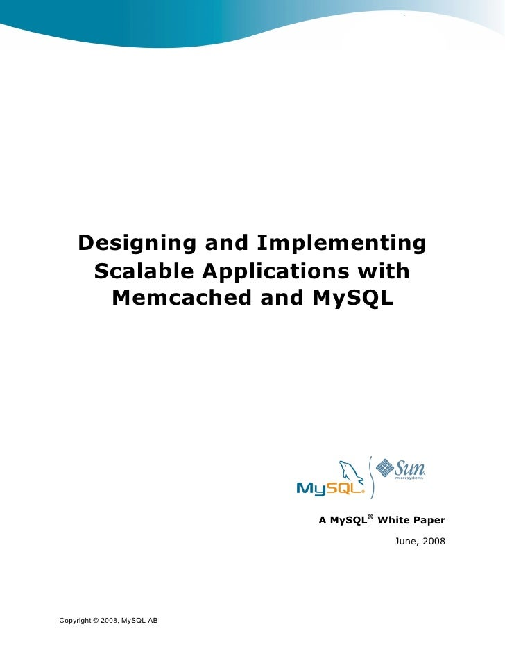 Designing and Implementing      Scalable Applications with       Memcached and MySQL                                  A My...