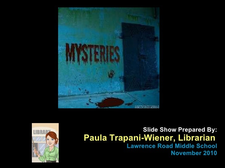 Slide Show Prepared By: Paula Trapani-Wiener, Librarian   Lawrence Road Middle School November 2010
