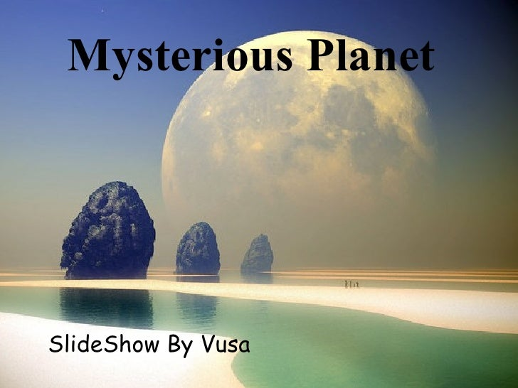 Mysterious Planet