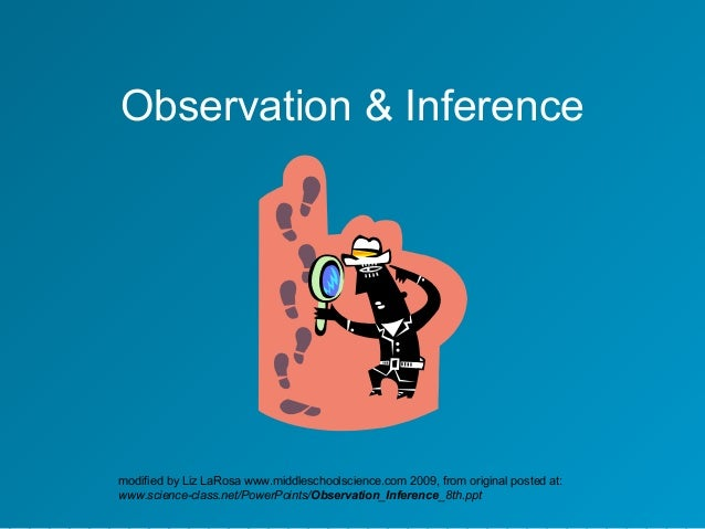 modified by Liz LaRosa www.middleschoolscience.com 2009, from original posted at: www.science-class.net/PowerPoints/Observ...