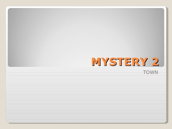 MYSTERY 2 TOWN