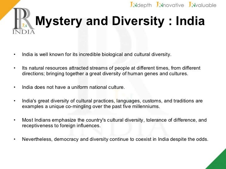 Mystery and Diversity : India <ul><li>India is well known for its incredible biological and cultural diversity. </li></ul>...