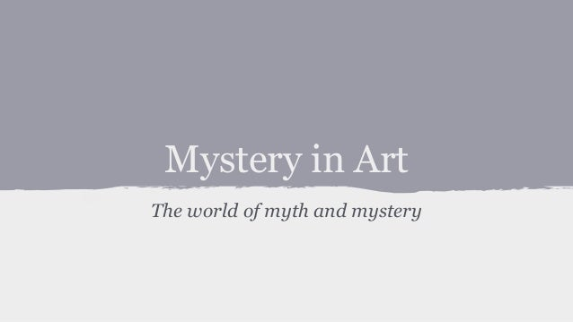 Mystery in Art The world of myth and mystery