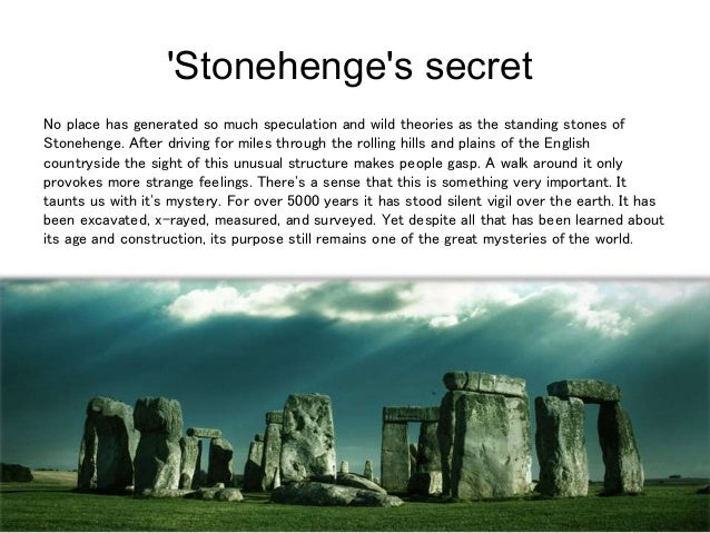 stonehenge notes Views of stonehenge the mysterious circle of standing stones in southwest england is one of the world's most iconic and alluring ancient sites yet, stonehenge is also about mystery.
