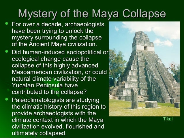 the mayans an advanced tribe The maya were an advanced society that flourished in mesoamerica long before  the arrival of the spanish in the sixteenth century they were.