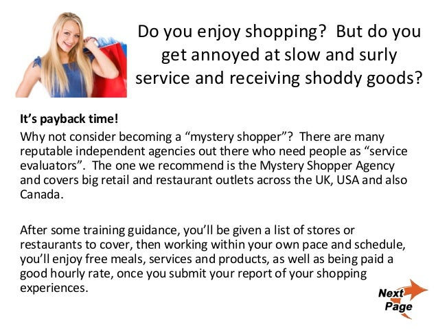Do you enjoy shopping? But do you get annoyed at slow and surly service and receiving shoddy goods? It's payback time! Why...