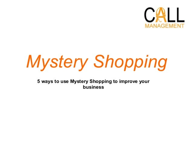 Mystery Shopping 5 ways to use Mystery Shopping to improve your business