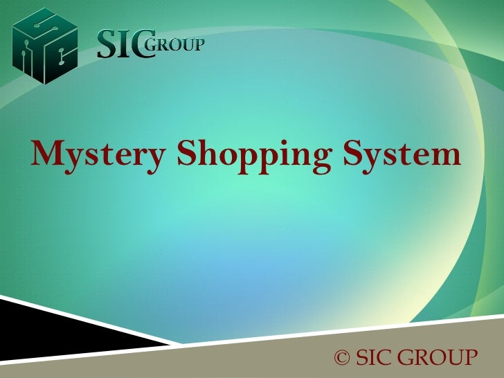 Mystery Shopping System                © SIC GROUP