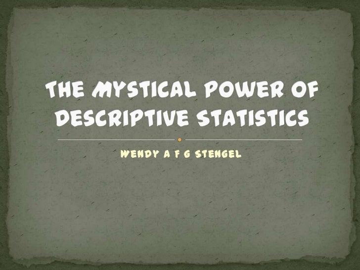 The Mystical Power of Descriptive Statistics