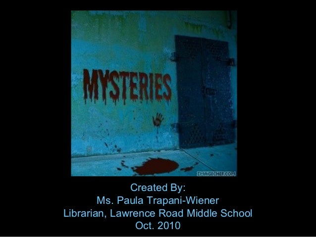 Created By: Ms. Paula Trapani-Wiener Librarian, Lawrence Road Middle School Oct. 2010